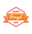 happy pongal day greeting emblem vector image vector image