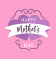 mothers day pink love heart greeting card vector image