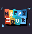happy hour typographic type design image vector image vector image