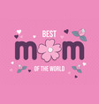 mothers day pink flower card best mom quote vector image