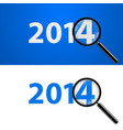 numerals 2014 with magnifying glass in white and vector image vector image