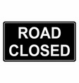 road closed traffic sign vector image vector image