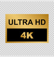 ultra hd label vector image vector image