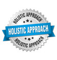 holistic approach round isolated silver badge vector image vector image
