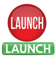 launch round and square website glossy button vector image