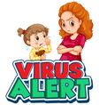 font design for word virus alert with angry woman vector image