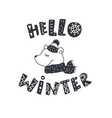 funny teddy bear and winter quote nursery art vector image