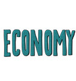 economy text inscription vector image vector image