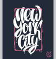 new york city lettering design hand written vector image vector image
