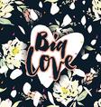 Vintage print with flowers Big Love vector image