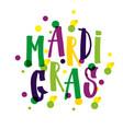 hand drawn lettering mardi gras vector image vector image