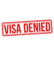 visa denied grunge rubber stamp vector image
