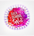 back to school sale circle splash vector image vector image
