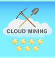 bitcoin cloud mining with pickaxe and shovel vector image vector image