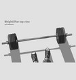 weightlifter men feet and barbell top view vector image