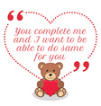 Inspirational love quote You complete me and I vector image vector image