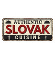 authentic slovak cuisine vintage rusty metal sign vector image vector image