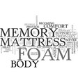 benefits of the memory foam mattress text word vector image vector image