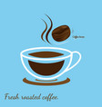 hot coffee cup with coffee bean fresh roasted vector image vector image
