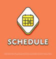schedule colour icon with calendar sign vector image vector image