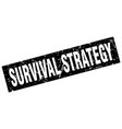 square grunge black survival strategy stamp vector image vector image