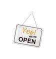 door sign letter spelling yes we are open vector image