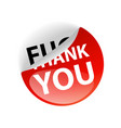thank you or not creative sticker label vector image