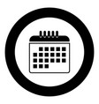 calendar the black color icon in circle or round vector image