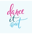 Dance it out quote typography vector image vector image