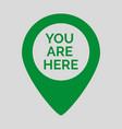 marker location icon with you are here vector image vector image