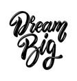 dream big lettering phrase design element for vector image vector image