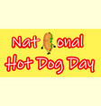 national hot dog day poster with funny cartoon vector image vector image