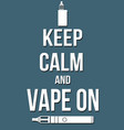 keep calm and vape on poster vector image