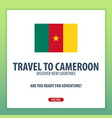 travel to cameroon discover and explore new vector image vector image