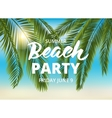 Beach party poster template with typographic vector image vector image