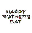 happy mothers day lettering with cute flowers vector image vector image