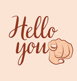 Hello you vector image vector image