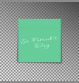 office yellow post note with text st patricks day vector image