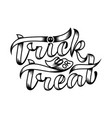 trick or treat halloween lettering composition vector image vector image