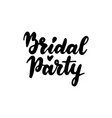 bridal party handwritten lettering vector image vector image