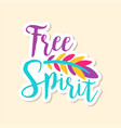 creative text free spirit and feather cute vector image