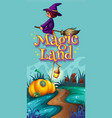 poster design with word magic land and witch vector image vector image
