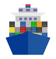 big ship with cargo containers front view vector image