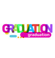creative of graduation word lettering typography vector image vector image