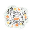 every summer has a stoty handdrawn summer vector image vector image