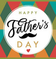happy fathers day elegant lettering banner vector image