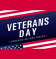 11 november honoring all who served veterans day vector image vector image