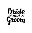 bride groom handwritten lettering vector image vector image