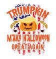 trumpkin make halloween great again shirt design vector image vector image