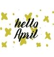 hello april inscription greeting card vector image